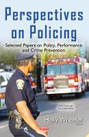 Perspectives on policing : selected papers on policy, performance and crime prevention /