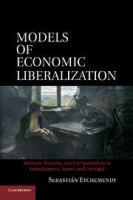 Models of Economic Liberalization : Business, Workers, and Compensation in Latin America, Spain, and Portugal.