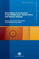 Innovations in governance in the Middle East, North Africa, and Western Balkans : making governments work better in the Mediterranean region /