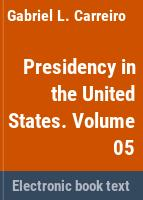 Presidency in the United States.