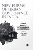 New forms of urban governance in India : shifts, models, networks and contestations /