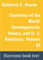 Countries of the world. developments, issues, and U.S. relations /