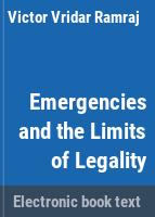 Emergencies and the limits of legality /