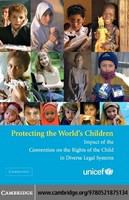 Protecting the world's children : impact of the Convention on the Rights of the Child in diverse legal systems /