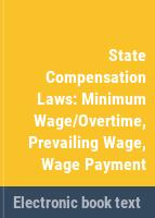 State compensation laws : minimum wage/overtime, prevailing wage, wage payment.