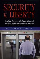 Security v. liberty : conflicts between civil liberties and national security in American history /