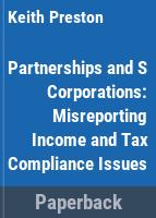 Partnerships and S corporations : misreporting income and tax compliance /