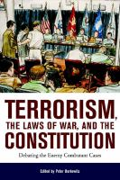 Terrorism, the laws of war, and the Constitution : debating the enemy combatant cases /