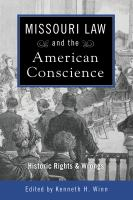 Missouri law and the American conscience : historical rights & wrongs /