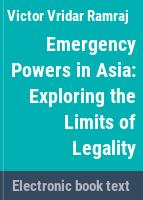Emergency powers in Asia : exploring the limits of legality /