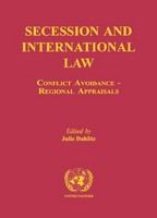 Secession and international law : conflict avoidance : regional appraisals /
