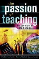 The passion of teaching : dispositions in the schools /