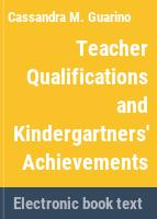 Teacher qualifications and kindergartners' achievements /