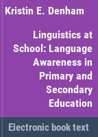 Linguistics at school : language awareness in primary and secondary education /
