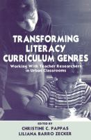 Transforming literacy curriculum genres : working with teacher researchers in urban classrooms /