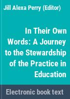 In their own words : a journey to the stewardship of the practice in education /