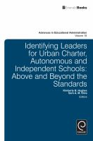 Identifying leaders for urban charter, autonomous and independent schools : above and beyond the standards /