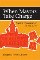 When mayors take charge : school governance in the city /