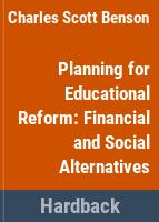 Planning for educational reform ; financial and social alternatives /