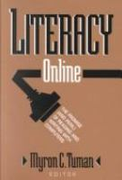 Literacy online : the promise (and peril) of reading and writing with computers /