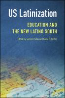 US Latinization : education and the new Latino South /