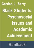 Black students : psychosocial issues and academic achievement /