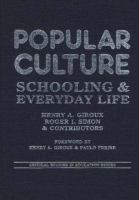 Popular culture, schooling, and everyday life /