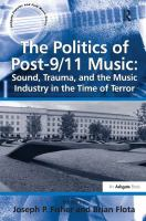 The politics of post-9/11 music : sound, trauma, and the music industry in the time of terror /