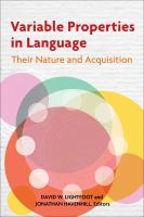 Variable properties in language : their nature and acquisition /