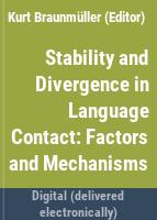 Stability and divergence in language contact : factors and mechanisms /