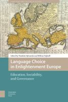 Language choice in Enlightenment Europe : education, sociability, and governance /