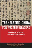Translating China for western readers : reflective, critical, and practical essays /