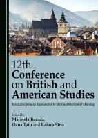 12th Conference on British and American Studies : multidisciplinary approaches to the construction of meaning /