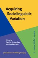 Acquiring sociolinguistic variation /
