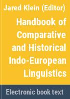 Handbook of comparative and historical Indo-European linguistics.