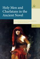 Holy men and charlatans in the ancient novel /
