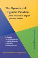 The dynamics of linguistic variation : corpus evidence on English past and present /