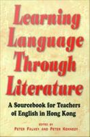 Learning language through literature : a sourcebook for teachers of English in Hong Kong /