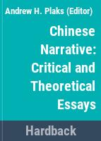 Chinese narrative : critical and theoretical essays /