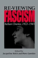 Re-viewing fascism : Italian cinema, 1922-1943 /