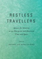 Restless travellers : quests for identity across European and American time and space /