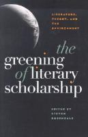 The greening of literary scholarship : literature, theory, and the environment /