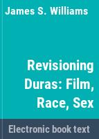 Revisioning Duras : film, race, sex /