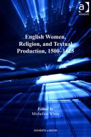 English women, religion, and textual production, 1500-1625 /