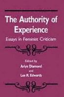 The Authority of experience : essays in feminist criticism /