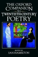 The Oxford companion to twentieth-century poetry in English /