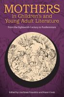 Mothers in children's and young adult literature : from the eighteenth century to postfeminism /