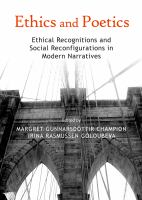 Ethics and poetics : ethical recognitions and social reconfigurations in modern narratives /
