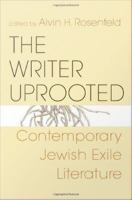 The writer uprooted : contemporary Jewish exile literature /