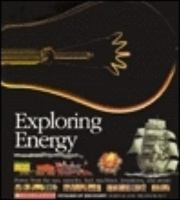Exploring energy : power from the sun, muscles, fuel, machines, inventions, and atoms.
